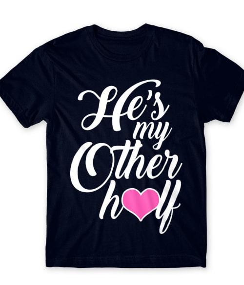 He's my Other Half Póló - Ha Couple rajongó ezeket a pólókat tuti imádni fogod!