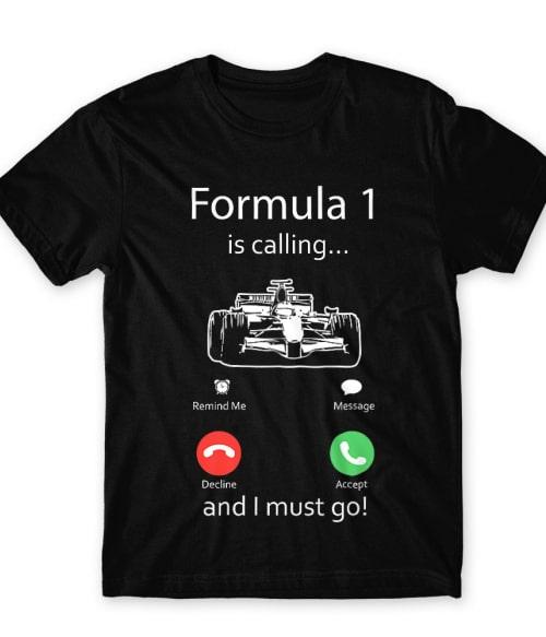 Formula 1 is calling Póló - Ha Formula 1 rajongó ezeket a pólókat tuti imádni fogod!