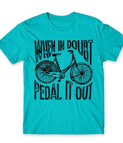 Pedal it out Póló - Ha Bicycle rajongó ezeket a pólókat tuti imádni fogod!