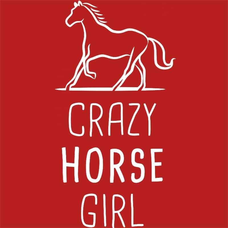Crazy horse girl Póló - Ha Horse rajongó ezeket a pólókat tuti imádni fogod!