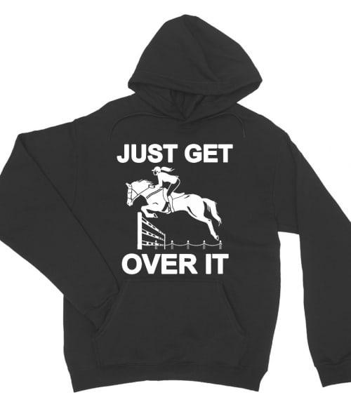 Just get over it Póló - Ha Horse rajongó ezeket a pólókat tuti imádni fogod!