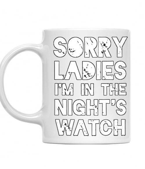 Sorry Ladies I'm in the Nights Watch Póló - Ha Game of Thrones rajongó ezeket a pólókat tuti imádni fogod!