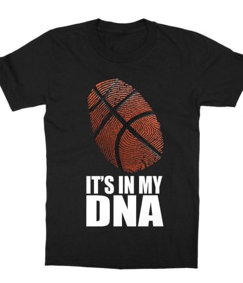 It's in my DNA Póló - Ha Basketball rajongó ezeket a pólókat tuti imádni fogod!