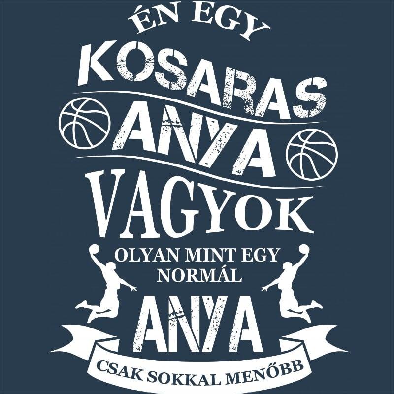 Kosaras Anya Póló - Ha Basketball rajongó ezeket a pólókat tuti imádni fogod!