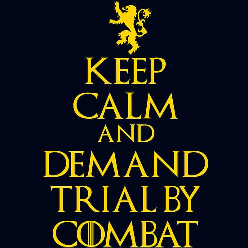 Keep Calm and Demand Trial by Combat Póló - Ha Game of Thrones rajongó ezeket a pólókat tuti imádni fogod!