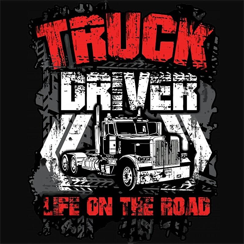 Truck Driver Life Póló - Ha Truck Driver rajongó ezeket a pólókat tuti imádni fogod!