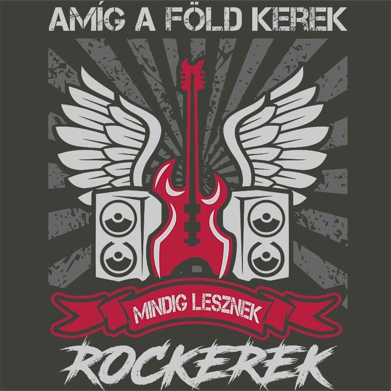 Amíg a Föld Kerek Póló - Ha Rocker rajongó ezeket a pólókat tuti imádni fogod!