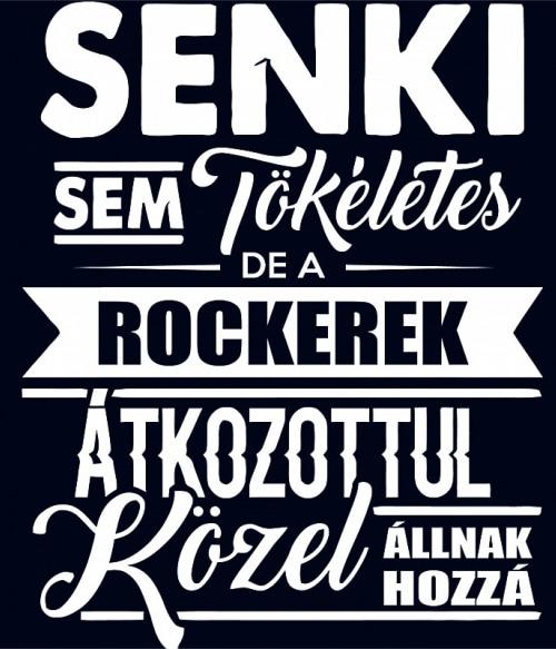 5f05104c0c Senki sem tökéletes - Rocker Póló - Ha Rocker rajongó ezeket a pólókat tuti  imádni fogod