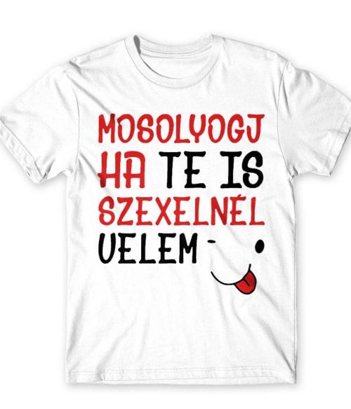 Mosolyogj ha... Póló - Ha Fun Texts rajongó ezeket a pólókat tuti imádni fogod!