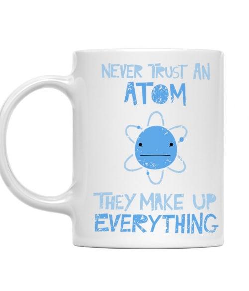 Never trust an atom Póló - Ha Science rajongó ezeket a pólókat tuti imádni fogod!