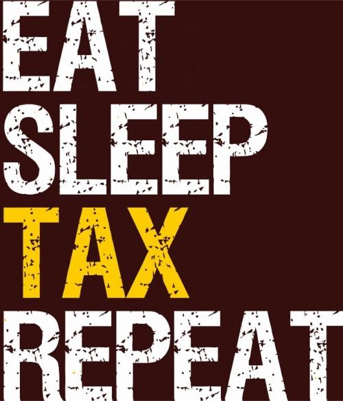 Eat sleep tax Póló - Ha Accountant rajongó ezeket a pólókat tuti imádni fogod!