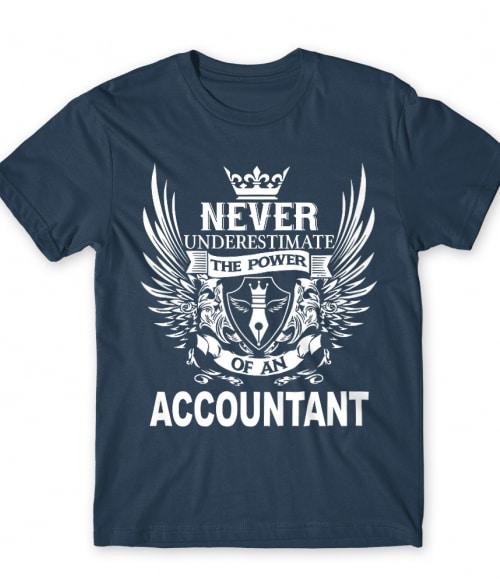 Never underestimate - accountant Póló - Ha Accountant rajongó ezeket a pólókat tuti imádni fogod!