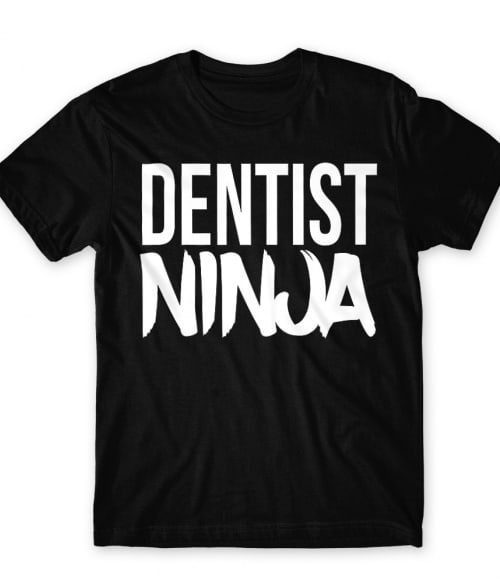 Dentist ninja Póló - Ha Dentist rajongó ezeket a pólókat tuti imádni fogod!