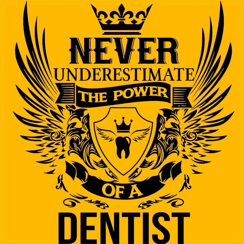 Never underestimate - dentist Póló - Ha Dentist rajongó ezeket a pólókat tuti imádni fogod!