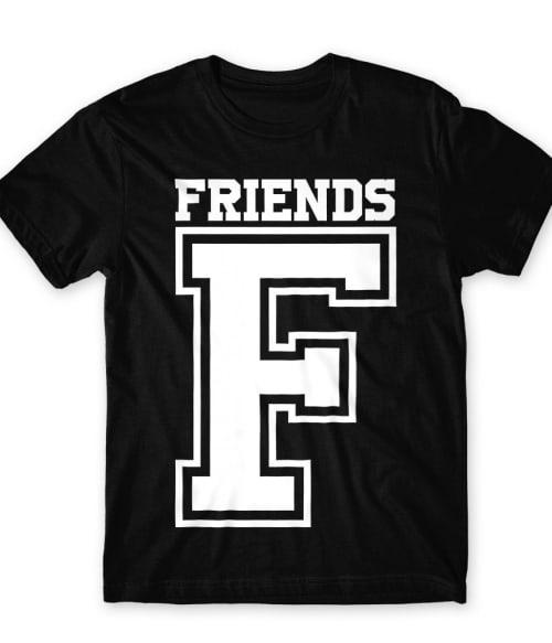 Friends - F Póló - Ha Friendship rajongó ezeket a pólókat tuti imádni fogod!