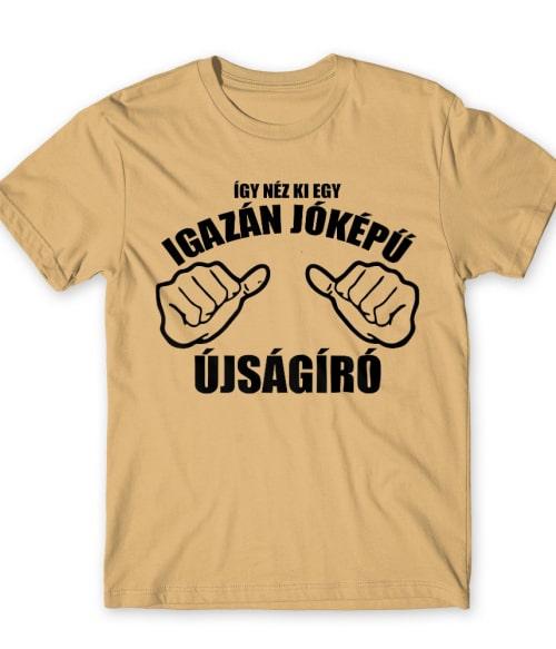 Jóképű újságíró Póló - Ha Journalist rajongó ezeket a pólókat tuti imádni fogod!