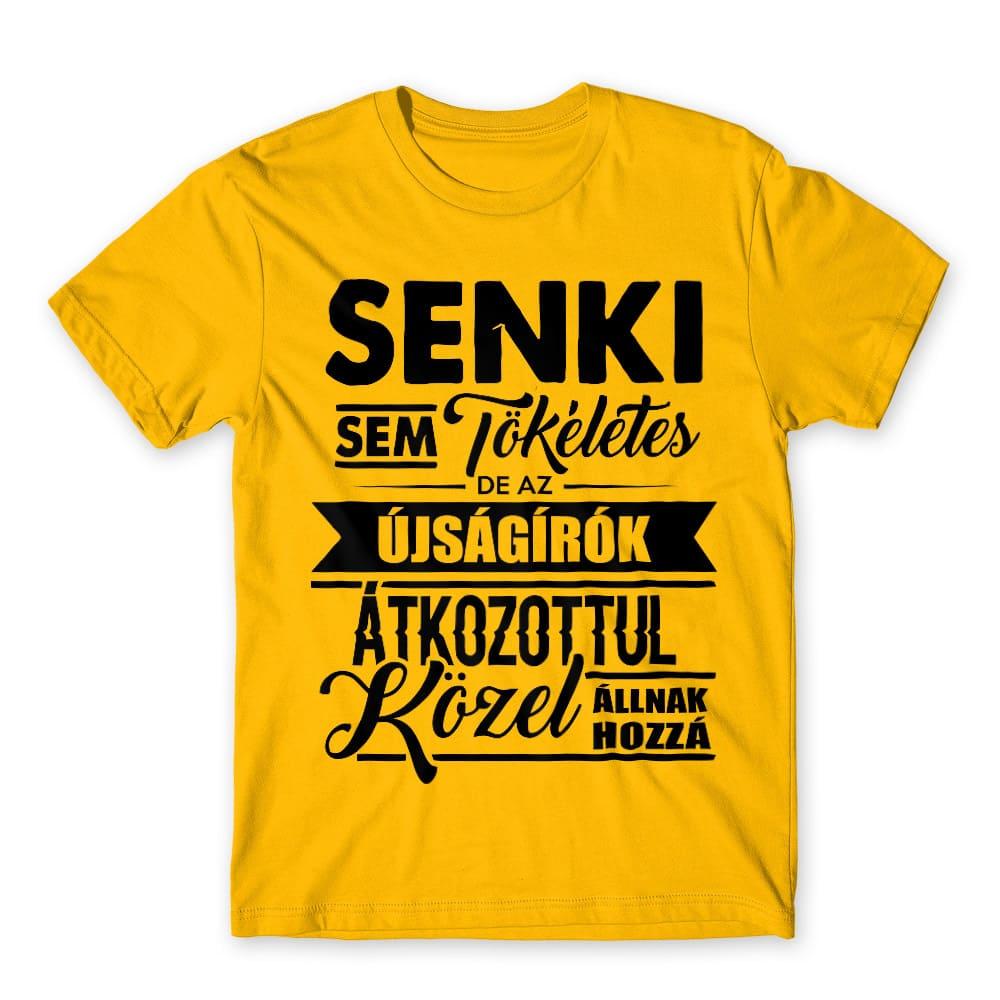 Senki sem tökéletes - újságíró Póló - Ha Journalist rajongó ezeket a pólókat tuti imádni fogod!