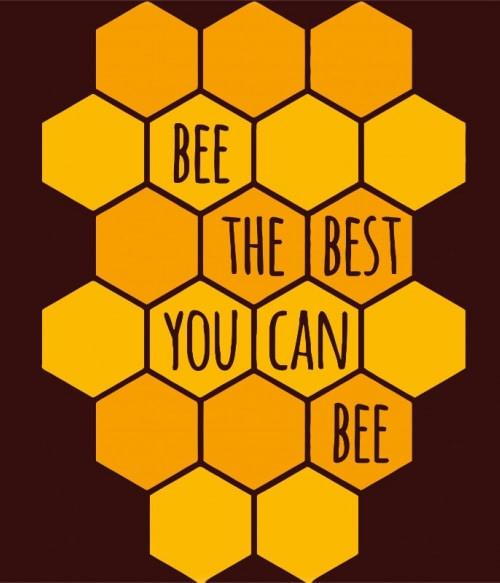 Bee the best Póló - Ha Beekeeper rajongó ezeket a pólókat tuti imádni fogod!