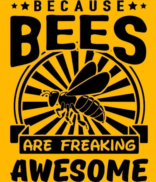 Bees are awesome Póló - Ha Beekeeper rajongó ezeket a pólókat tuti imádni fogod!