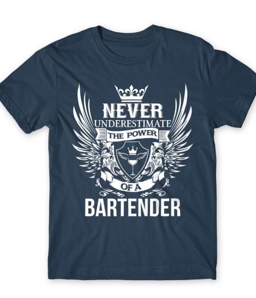 Never underestimate - bertender Póló - Ha Bartender rajongó ezeket a pólókat tuti imádni fogod!