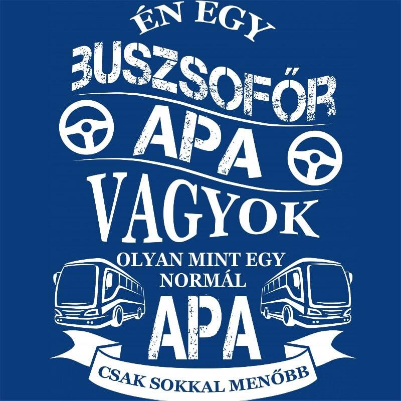 Buszsofőr Apa Póló - Ha Bus Driver rajongó ezeket a pólókat tuti imádni fogod!