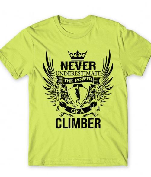 The power of a climber Póló - Ha Climbing rajongó ezeket a pólókat tuti imádni fogod!