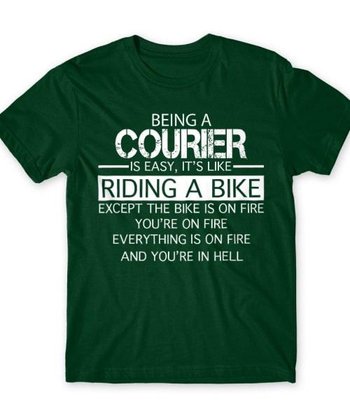 Being a courier Póló - Ha Courier rajongó ezeket a pólókat tuti imádni fogod!