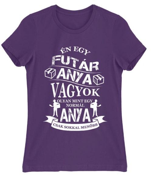 Futár anya Póló - Ha Courier rajongó ezeket a pólókat tuti imádni fogod!