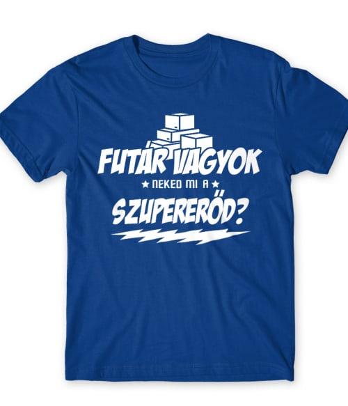 Futár szupererő Póló - Ha Courier rajongó ezeket a pólókat tuti imádni fogod!