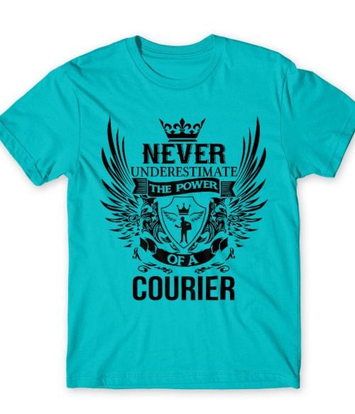 Power of a courier Póló - Ha Courier rajongó ezeket a pólókat tuti imádni fogod!