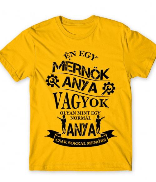 Mérnök anya Póló - Ha Engineer rajongó ezeket a pólókat tuti imádni fogod!