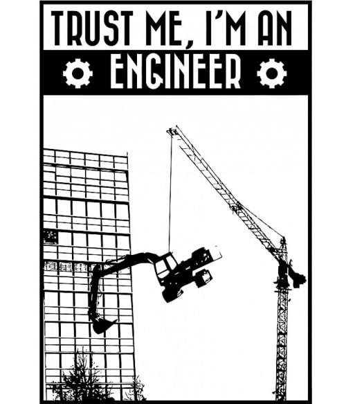 Trust me I'm an engineer Póló - Ha Engineer rajongó ezeket a pólókat tuti imádni fogod!