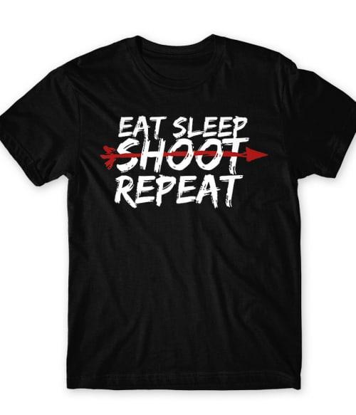 Eat sleep shoot repeat Póló - Ha Archery rajongó ezeket a pólókat tuti imádni fogod!