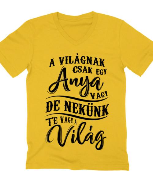Te vagy a világ - anya Póló - Ha Family rajongó ezeket a pólókat tuti imádni fogod!