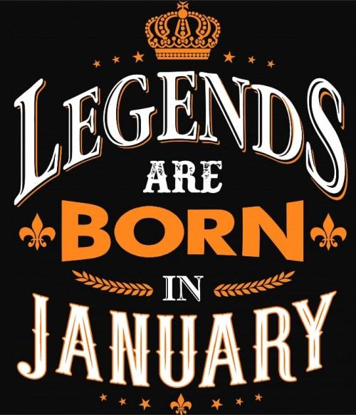 Legends are Born in January Póló - Ha Birthday rajongó ezeket a pólókat tuti imádni fogod!