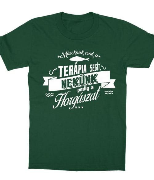 Másoknak csak a terápia segít Póló - Ha Fishing rajongó ezeket a pólókat tuti imádni fogod!
