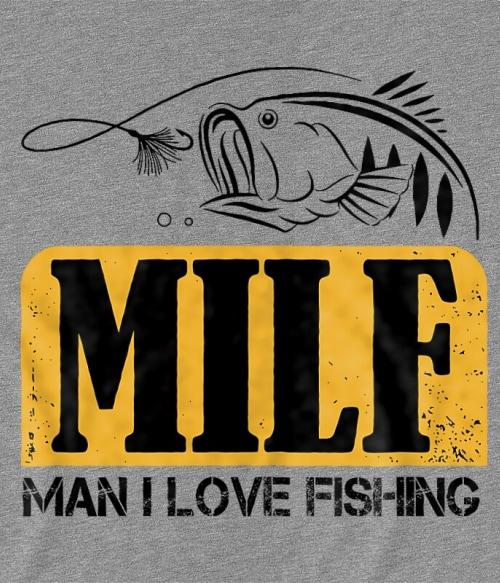 MILF Fishing Póló - Ha Fishing rajongó ezeket a pólókat tuti imádni fogod!