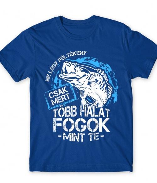 Ne légy féltékeny Póló - Ha Fishing rajongó ezeket a pólókat tuti imádni fogod!