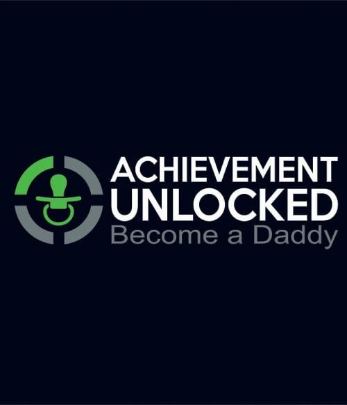 Achievement Unlocked: Become a Daddy Póló - Ha Family rajongó ezeket a pólókat tuti imádni fogod!
