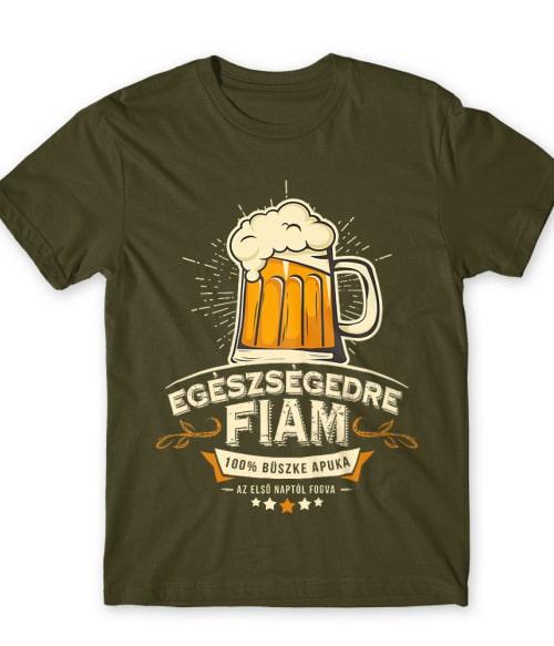 Egészségedre Fiam Póló - Ha Family rajongó ezeket a pólókat tuti imádni fogod!