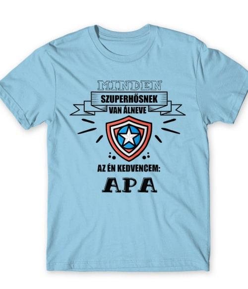 Minden szuperhősnek van álneve Póló - Ha Family rajongó ezeket a pólókat tuti imádni fogod!