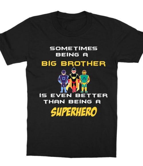 Better than being a superhero Póló - Ha Family rajongó ezeket a pólókat tuti imádni fogod!