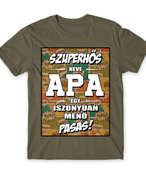 Szuperhős neve Apa Póló - Ha Family rajongó ezeket a pólókat tuti imádni fogod!