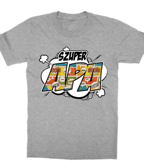 Szuper Apa Póló - Ha Family rajongó ezeket a pólókat tuti imádni fogod!