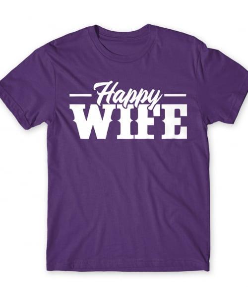 Happy Wife Póló - Ha Family rajongó ezeket a pólókat tuti imádni fogod!