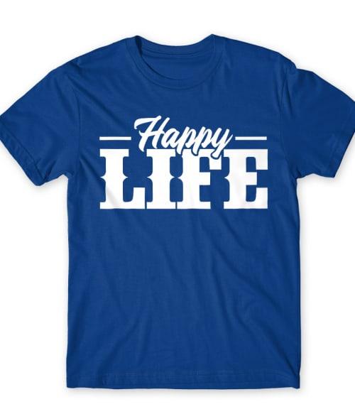 Happy Life Póló - Ha Family rajongó ezeket a pólókat tuti imádni fogod!