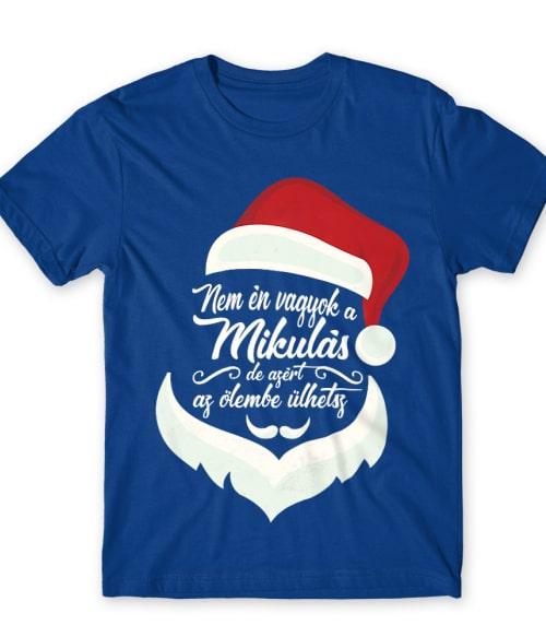 Nem én vagyok a mikulás Póló - Ha Fun Texts rajongó ezeket a pólókat tuti imádni fogod!