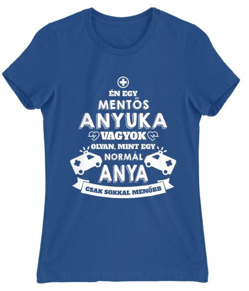 Mentős anya Póló - Ha Ambulance rajongó ezeket a pólókat tuti imádni fogod!