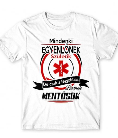 Mindenki egyenlő - mentősök Póló - Ha Ambulance rajongó ezeket a pólókat tuti imádni fogod!