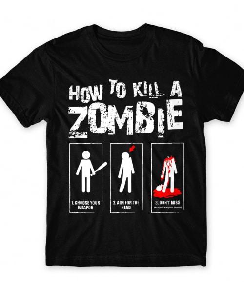 How to Kill a Zombie Póló - Ha Fun rajongó ezeket a pólókat tuti imádni fogod!